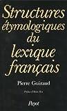 img - for Structures etymologiques du lexique francais (Langages et societes) (French Edition) book / textbook / text book