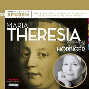 Maria Theresia. Schicksalsstunde Habsburgs (Spuren 10) Hörbuch