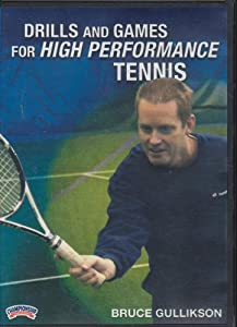 Buy Bruce Gullikson: Drills and Games for High Performance Tennis (DVD) by Championship Productions