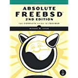 Absolute FreeBSD: The Complete Guide to FreeBSD, 2nd Edition ~ Michael W. Lucas