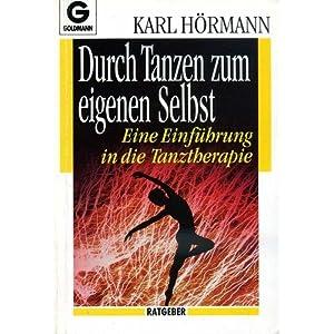 Durch Tanzen zum eigenen Selbst. Eine Einführung in die Tanztherapie. ( Ratgeber).