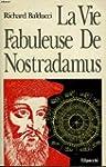 La vie fabuleuse de Nostradamus