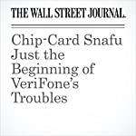 Chip-Card Snafu Just the Beginning of VeriFone's Troubles   Aaron Back