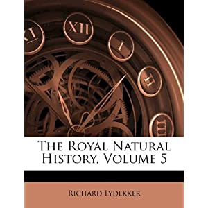 Tire Kingdom Corporate Office on The Royal Natural History  Volume 5  Richard Lydekker  9781176144767