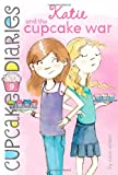 Katie and the Cupcake Wars (w.t.) (Cupcake Diaries)