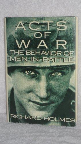 Acts of War: The Behavior of Men in Battle PDF