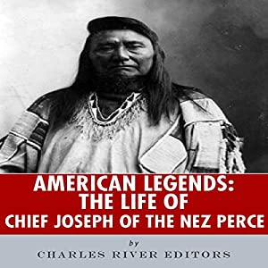American Legends: The Life of Chief Joseph of the Nez Perce Audiobook