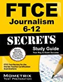 FTCE Journalism 6-12 Secrets