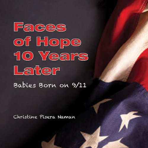Faces Of Hope 10 Years Later: Babies Born On 9/11 front-58083