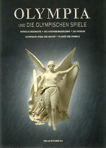 Olympia  The Games In Antiquity : The Archaeological Site And The Museum, Myth And History PDF