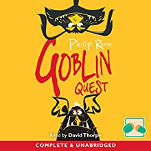 Goblin Quest Audiobook by Philip Reeve Narrated by David Thorpe