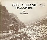 OLD LAKELAND TRANSPORT. (0950569712) by Hunt, Irvine.