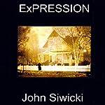 ExPRESSION | John Siwicki