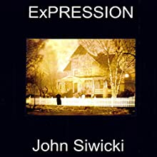 ExPRESSION (       UNABRIDGED) by John Siwicki Narrated by Rhett Samuel Price
