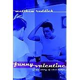 Funny Valentine, The Story of Chet Bakerby Matthew Ruddick
