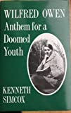 Wilfred Owen: Anthem for a Doomed Youth (0713001798) by Owen, Wilfred
