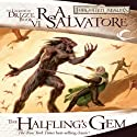 The Halfling's Gem: Legend of Drizzt: Icewind Dale Trilogy, Book 3 Audiobook by R. A. Salvatore Narrated by Victor Bevine