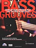 img - for Bass Grooves: Develop Your Groove & Play Like the Pros in Any Style book / textbook / text book