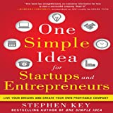 img - for One Simple Idea for Startups and Entrepreneurs: Live Your Dreams and Create Your Own Profitable Company book / textbook / text book