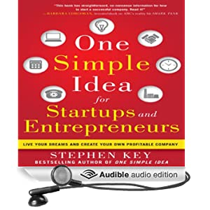 One Simple Idea for Startups and Entrepreneurs: Live Your Dreams and Create Your Own Profitable Company (Unabridged)