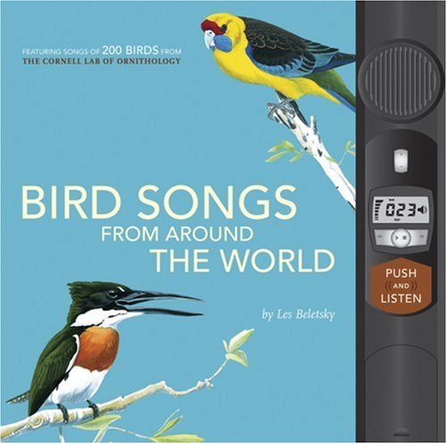 Bird Songs From Around the World: Featuring Songs of 200 Birds from the Cornell Lab of Ornithology (Push and Listen)