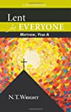 Lent for Everyone: Matthew, Year A: A Daily Devotional (0664238939) by Wright, N. T.