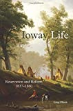 img - for Ioway Life: Reservation and Reform, 1837 1860 (The Civilization of the American Indian Series) book / textbook / text book