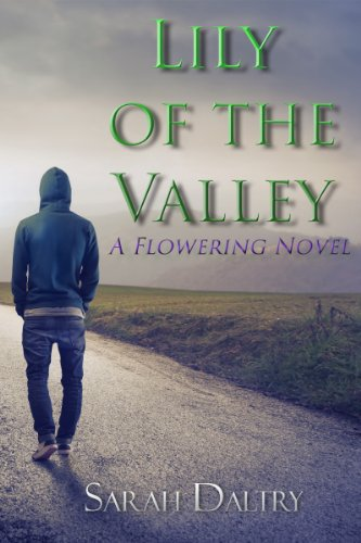 Sarah Daltry - Lily of the Valley (Jack's Story): A Flowering Novel