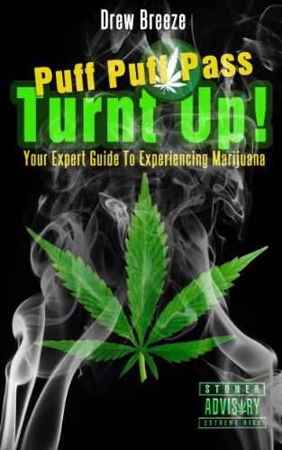 Turnt Up! Puff Puff Pass: Your Expert Guide to Experiencing Marijuana (Breeze Pass compare prices)