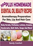 100 Plus Homemade Essential Oil Beaut...