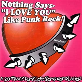 """Nothing Says """"I Love You"""" Like Punk Rock - Vol. 1"""