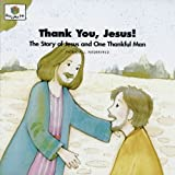 Thank You, Jesus! The Story of Jesus and One Thankful Man (God Loves Me) (God Loves Me Storybooks)