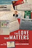 img - for The Love That Matters: Meeting Jesus in the Midst of Terror and Death book / textbook / text book