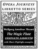 The Magic Flute (Opera Journeys Libretto Series)