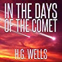 H.G. Wells: In the Days of the Comet Audiobook by H.G. Wells Narrated by Roger Wood