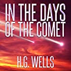H.G. Wells: In the Days of the Comet (       ungekürzt) von H.G. Wells Gesprochen von: Roger Wood