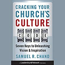 Cracking Your Church's Culture Code: Seven Keys to Unleashing Vision and Inspiration (       UNABRIDGED) by Samuel R. Chand Narrated by Jonathan Peterson