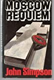 Moscow Requiem (0312549024) by Simpson, John