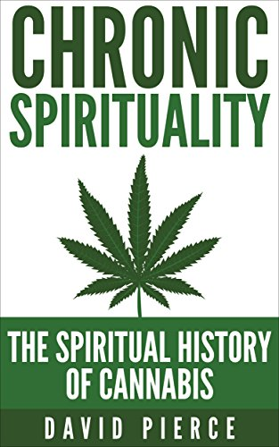 Chronic Spirituality: The  History Of Cannabis