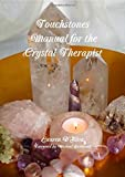 Touchstones: Manual for the Crystal Therapist