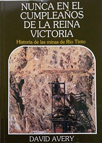 nunca-en-el-cumpleanos-de-la-reina-victoria-historia-de-la-minas-de-rio-tinto-labor-universitaria-mo