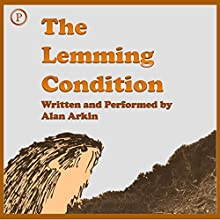 The Lemming Condition (       ABRIDGED) by Alan Arkin Narrated by Alan Arkin