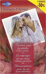 Passion sous les étoiles ; Le mariage de ses rêves ; Une promesse pour la vie