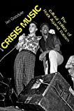 Ian Goodyer Crisis Music: The Cultural Politics of Rock Against Racism