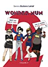 Wonder mum 2 par Serena Giuliano Laktaf