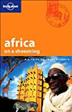 Lonely Planet Africa on a Shoestring 10th Ed.: 10th Edition