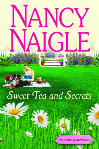 Sweet Tea and Secrets (An Adams Grove Novel) by Nancy Naigle