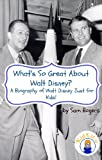 What's So Great About Walt Disney? A Biography of Walt Disney Just for Kids! (What's So Great About... Book 5)