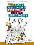 Les grands philosophes parlent aux pe...