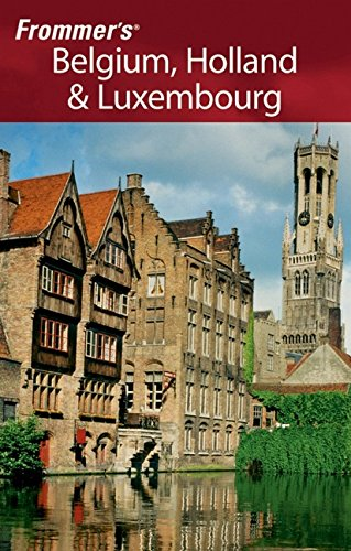 Frommer's Belgium, Holland & Luxembourg (Frommer's Complete Guides)
